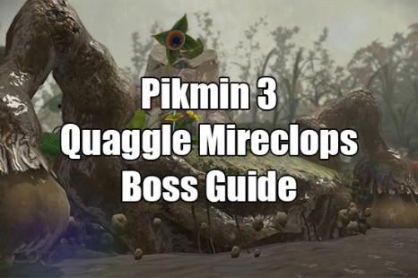 Pikmin 3 Guide – Quaggled Mireclops Boss Guide