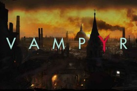 Experience The Nightmare Of Vampyr In New E3 Trailer