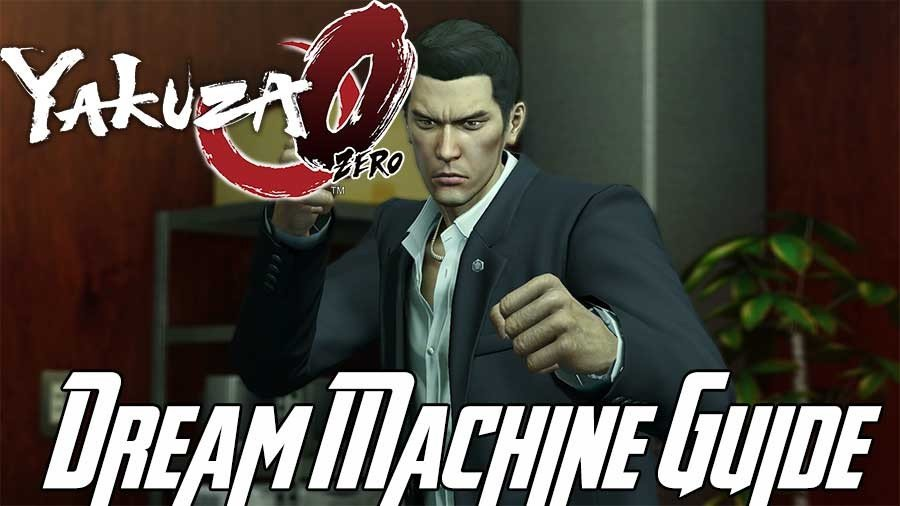Yakuza 0 Dream Machine Guide