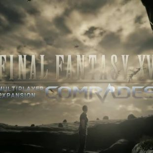 """Final Fantasy XV """"Comrades"""" Multiplayer Expansion Now Available"""