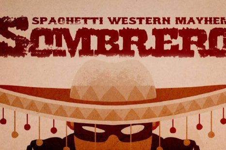 Sombrero: Spaghetti Western Mayhem Review