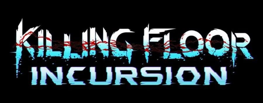 Killing Floor Incursion - Gamers Heroes