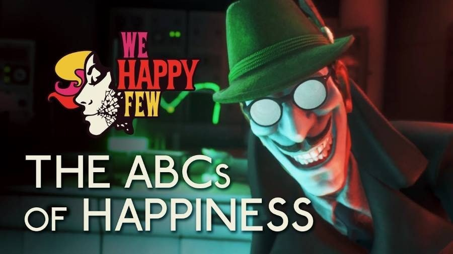 We Happy Few The ABCs of Happiness - Gamers Heroes