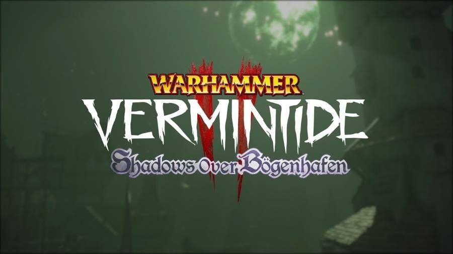 Warhammer Vermintide 2 Shadows over Bogenhafen - Gamers Heroes