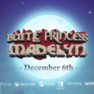 Battle Princess Madelyn Releasing December 6