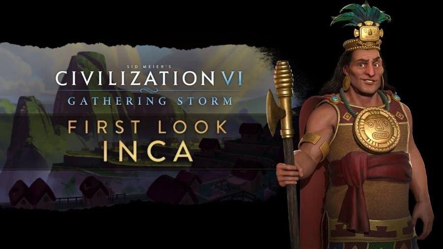 Civilization VI Gathering Storm Inca - Gamers Heroes