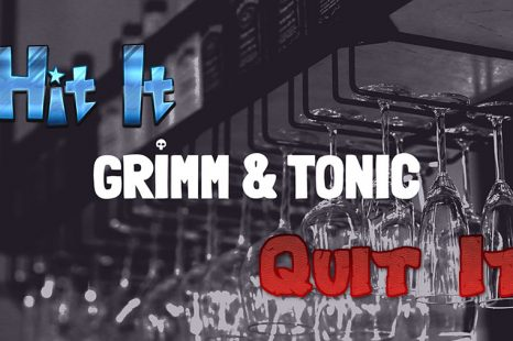 Hit It or Quit It – Grimm & Tonic Early Access