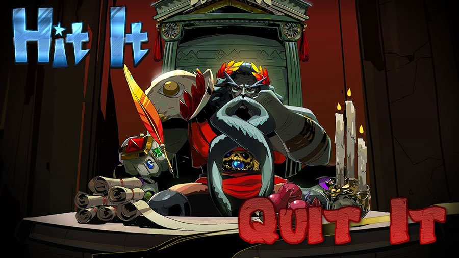 Hit It Or Quit It - Hades Early Access