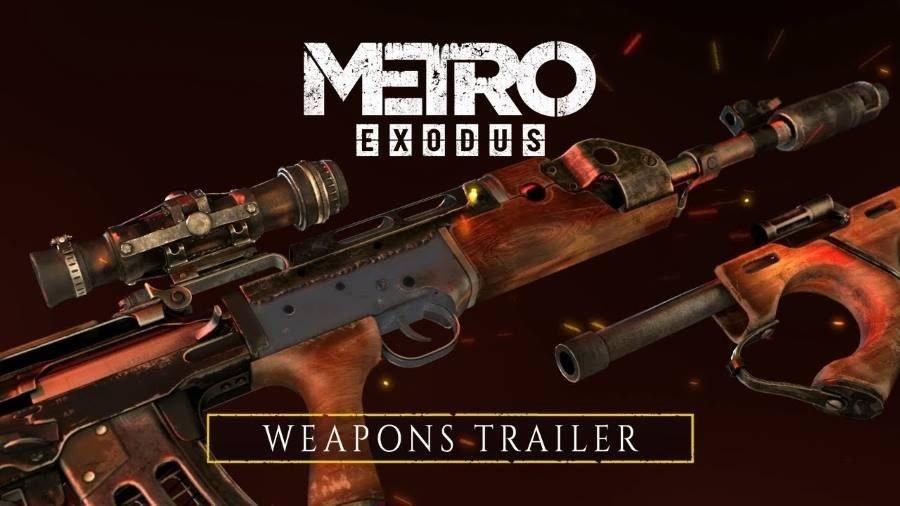 Metro Exodus Weapons Trailer - Gamers Heroes