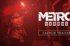 Metro Exodus Gets Launch Trailer