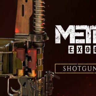Metro Exodus Shotgun Class Detailed in New Trailer