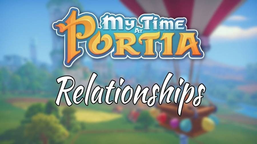 My Time at Portia Relationships - Gamers Heroes
