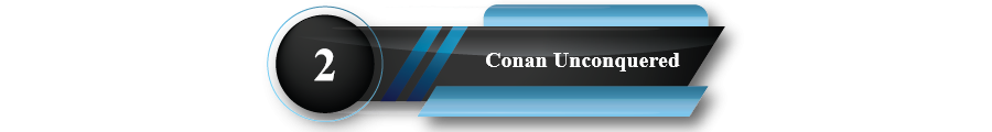 Conan Unconquered - Gamers Heroes