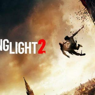 Dying Light 2 Delayed Indefinitely