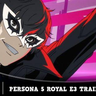 Persona 5 Royal Gets E3 Trailer