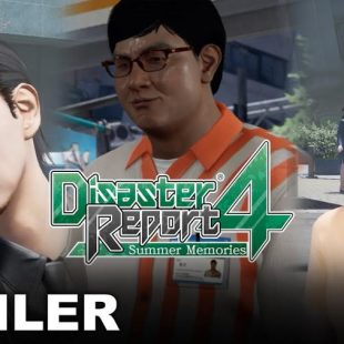 Disaster Report 4 Character Interactions Highlighted in New Trailer