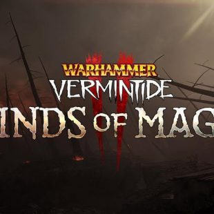 Warhammer: Vermintide 2 Expansion Winds of Magic Coming August 13