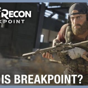 "Tom Clancy's Ghost Recon Breakpoint Gets ""What is Breakpoint?"" Trailer"