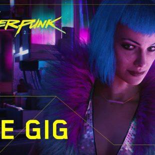 "Cyberpunk 2077 Gets ""The Gig"" Trailer"