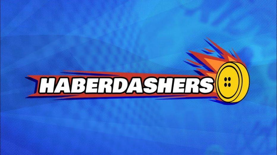 HaberDashers Review