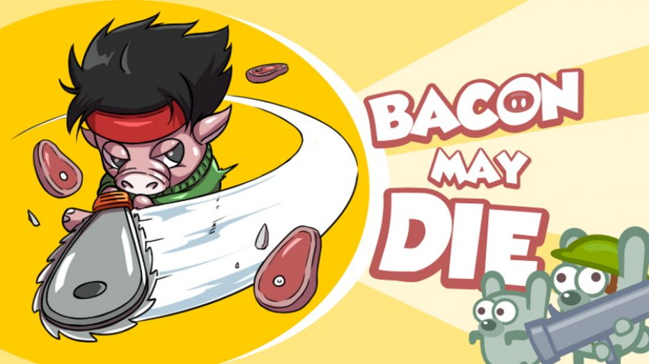 Bacon May Die Review