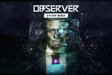Observer: System Redux Now Available on PlayStation 4 and Xbox One