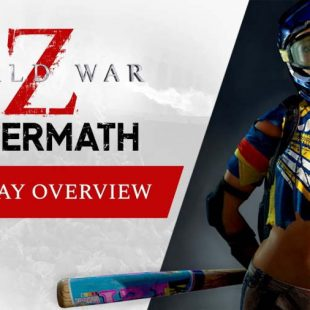 World War Z: Aftermath Gameplay Overview Trailer Released